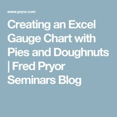 Creating an Excel Gauge Chart with Pies and Doughnuts | Fred Pryor Seminars Blog