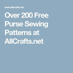 Over 200 Free Purse Sewing Patterns at AllCrafts.net