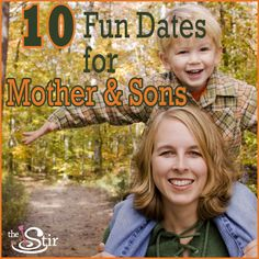 Aww! Great mother & son date ideas -- #3 is so sweet! http://thestir.cafemom.com/big_kid/176705/10_mother_son_date_ideas?utm_medium=sm&utm_source=pinterest&utm_content=thestir&newsletter