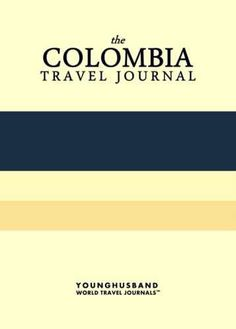 The Colombia Travel Journal