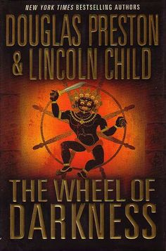 The Wheel of Darkness by Douglas Preston & Lincoln Child // Book 8 of the Agent Pendergast series