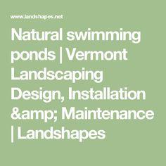 Natural swimming ponds | Vermont Landscaping Design, Installation & Maintenance | Landshapes