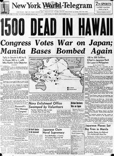 "The front page of the ""New York World Telegram"", with the headline, ""1500 dead in Hawaii"", referring to the Japanese air attack at Pearl Harbour (Pearl Harbor) on the Hawaiian island of Oahu. 8th December 1941. (Photo by Express/Express/Getty Images)"