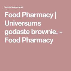 Food Pharmacy | Universums godaste brownie. - Food Pharmacy