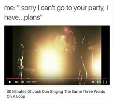 I LOVE THAT PART OF THE SONG  haha. And yes I understand this isn't a Twenty One Pilots song but...but Josh Dun