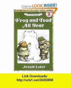 Frog and Toad All Year (I Can Read Book 2) (9780064440592) Arnold Lobel , ISBN-10: 0064440591  , ISBN-13: 978-0064440592 ,  , tutorials , pdf , ebook , torrent , downloads , rapidshare , filesonic , hotfile , megaupload , fileserve