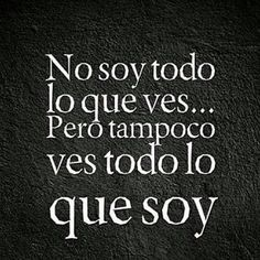 The Nicest Pictures: soy Favorite Quotes, Best Quotes, Love Quotes, More Than Words, Some Words, Motivational Phrases, Inspirational Quotes, Quotes En Espanol, Frases Humor