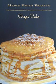 A showstopping crepe cake resembling a maple boston cream pie filled with maple frosting, maple pecan pralines & the best maple white chocolate ganache poured on top. Best Dessert Recipes, Fun Desserts, Delicious Desserts, Yummy Food, Fun Food, Fall Recipes, Sweet Recipes, Crepes, Chocolate Ganache Glaze