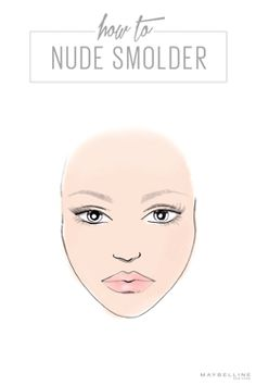 Just between us girls, this is how we like to go nude. We like to call it 'face game' and here's how to learn it, live it, and work it with the best of them: 1) use FITMe! bronzer along the cheekbones, 2) smolder with Color Molten Shadow in Nude Rush on the eyelids 3) turn up the volume with layered lashes using Lash Sensational Mascara 4) finish with thick, natural brows with the Brow Precise pencil. For more how to's and tutorials, click through to visit Maybelline Makeup Tips.