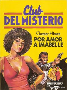017 - Por amor a Imabelle - Chester Himes Chester, Comics Vintage, Novel Movies, Editorial, Club, Zine, Erotic, Books, Paper Moon