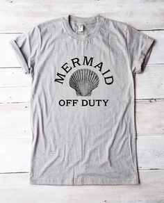 Mermaid Off Duty T-shirt, Tank Top, Slouchy Shirt and Sweatshirt   2017 For Teens For Women Sayings Hilarious Humor For Men Sarcasm  Mom For Kids Mens Dirty Geek  Tumblr Shirt  Funny  t-shirt  T shirt women  Graphic tee Womens tshirt  Quote shirt   Graphic tee women  Tumblr  quote  Funny shirt  Tshirt tumblr   Funny t shirt  Tumblr t shirt