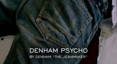 """Denham Psycho by Denham ""The Jeanmaker"" "" Let's see all the denim stereotype in this famous parody. You can laugh like crazy.  http://www.denimfuture.com/read-journal/denham-psycho-by-denham-the-jeanmaker"