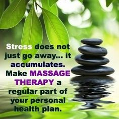 Stress does not go away...it accumulates. Make #massagetherapy a regular part of your personal health plan.
