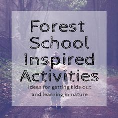 Forest School Inspired Activities - Ideas for getting kids out and learning in nature | Lolly Locket