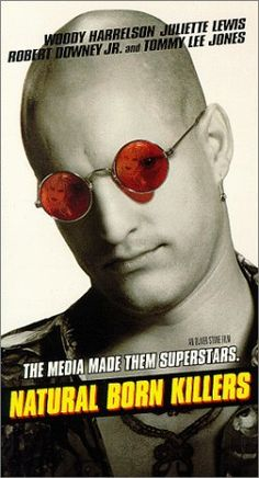 Natural Born Killers...Sick and twisted movie but I love it!