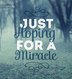 Dear God please let Joe's test results come back normal and may his cancer be gone. Send your angels to watch over him and Marianne. God I put my faith in you to heal him and the 4 of us. Please send our love to them. Quotes To Live By, Me Quotes, Qoutes, Infertility Quotes, Miracle Quotes, Word F, Favim, Wise Words, Favorite Quotes