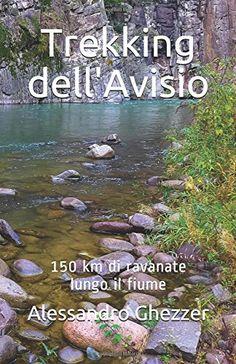 Trekking dell'Avisio: 150 km di ravanate lungo il fiume  di Alessandro Ghezzer  Abbiamo esplorato oltre 150 km di sentieri, mulattiere, strade forestali, tracce più o meno visibili di cacciatori e pescatori. Per capire cosa è rimasto, dopo mezzo secolo di abbandono, dell'antica viabilità di un tempo lungo il fiume Avisio in val di Cembra, nel Trentino. Un'avventura meravigliosa e irripetibile tra natura e storia locale. Disponibile su Amazon http://amzn.eu/8C8uLkZ
