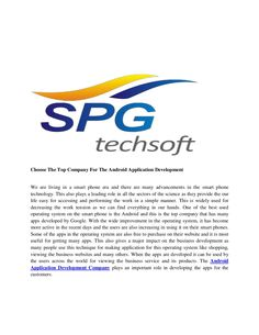 Choose the top company for the android application development by SPG TECHSOFT via slideshare