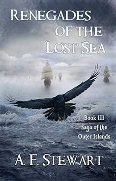 Amazon.com: Renegades of the Lost Sea (Saga of the Outer Islands Book 3) eBook: A. F. Stewart: Kindle Store