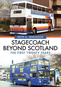 """Read """"Stagecoach Beyond Scotland The First Twenty Years"""" by Keith A. Jenkinson available from Rakuten Kobo. Keen to quickly expand during the Stagecoach purchased three former National Bus Company subsidiaries during its . Service Bus, Double Decker Bus, Bus Coach, Commercial Vehicle, The Expanse, First Names, The One, The Twenties, Britain"""