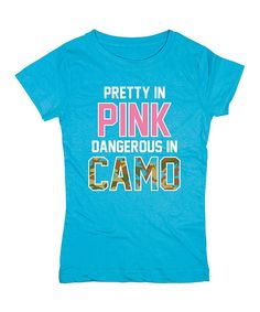 Love this Turquoise 'Pretty Dangerous' Fitted Tee - Girls by Country Casuals on #zulily! #zulilyfinds