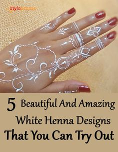 5 Beautiful And Amazing White Henna Designs That You Can Try Out