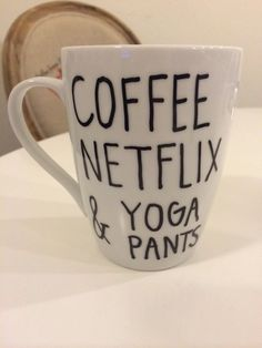 Coffee Netflix and Yoga Pants Coffee Mug by psfortysix on Etsy