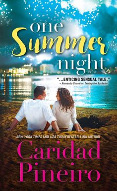 One Summer Night by Caridad Pineiro - The World As I See It