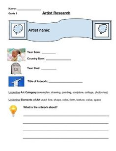 Students fill out a worksheet about one particular artist influence. The worksheet encompasses artist name, birth/death, title of artwork, elements of art, and concepts explored. This can be targeted for a choice-based arts room or you can fill in the name of the artist you would like the students to learn about. Birth And Death, Art Worksheets, Elements Of Art, Artist Names, Elementary Art, Research, Fill, Students, Learning