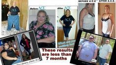 The pictures show the results! Try Ace, it's worth every dime, I can send you 10 pills for $13 shipped, 20 for $25, 30 for $35 and 40 for $45 and 60 for $65, let me know if you are interested in changing your life forever! So much energy an no hunger pains either, let me help you get to your ideal weight, email me at extremepwc101@aol.com