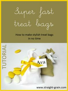 StraightGrain. A blog about sewing: Superfast yet stylish little treat bags