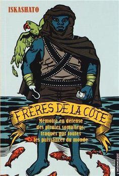 Télécharger Livre Frères de la Côte - En défense des pirates somaliens, traqués par toutes les puissances du monde Ebook Kindle Epub PDF Gratuit