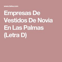 Empresas De Vestidos De Novia En Las Palmas (Letra D)