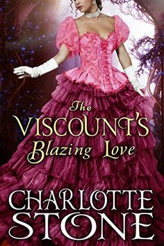 The Viscount's Blazing Love - http://www.justkindlebooks.com/a-statictitle1-265/