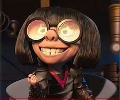 Who does't love Edna from The Incredibles lol