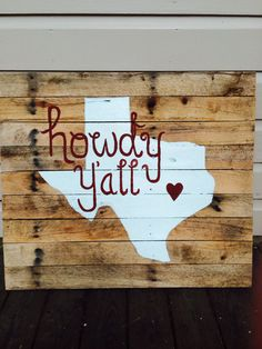 Howdy y'all! Love this! Pallet Art, Pallet Crafts, Pallet Signs, Diy Crafts, Home Crafts, College House, College Apartments, Texas Crafts, Aggie Football
