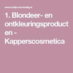 1. Blondeer- en ontkleuringsproducten - Kapperscosmetica