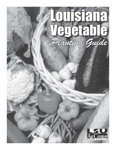 Louisiana Planting Guide for Gardens -- LSU Ag Center