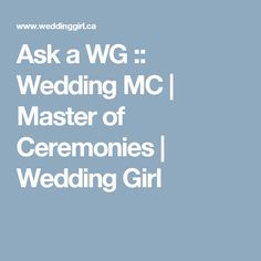 Ask a WG :: Wedding MC   Master of Ceremonies   Wedding Girl Wedding Mc, Wedding Girl, Dream Wedding, Wedding Shit, Wedding Ideas, Master Of Ceremonies Wedding, Wedding Ceremony, Reception, Wedding Readings