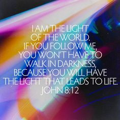 Let Jesus light your way today. #VerseOfTheDay #HelpingYouLiveWell John 8, Light Of The World, Verse Of The Day, Bible Scriptures, Neon Signs, Let It Be, God, Life, Dios