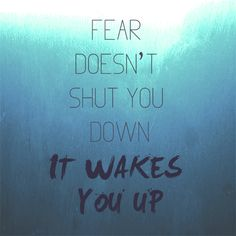 fear-doesnt-shut-you-down-it-wakes-you-up-15.png (500×500)