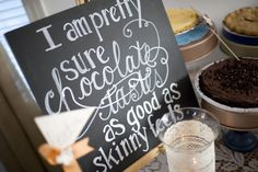 I'm pretty sure chocolate tastes as good as skinny feels.  Sign by Worn Vintage Rental.