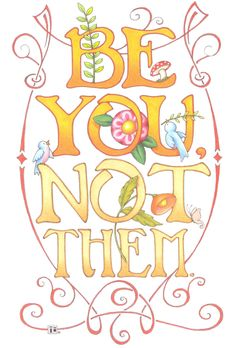 "☮ American Hippie Art Quotes ~""Be you~Not them"" by Mary Engelbreit Mary Engelbreit, Mundo Hippie, Hippie Art, Hippie Peace, Decir No, Me Quotes, Reminder Quotes, Inspirational Quotes, Motivational"