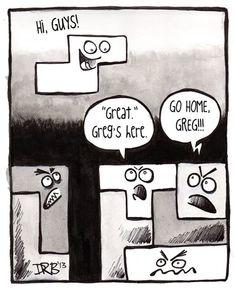 Go home, Greg!
