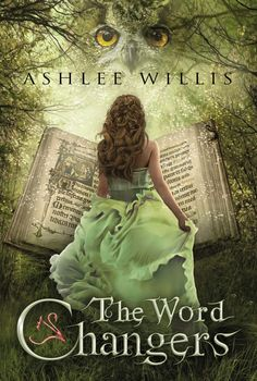 New cover for The Word Changers by Ashlee Willis http://anneelisabethstengl.blogspot.com/2015/01/ashlee-willis-all-new-cover-reveal.html