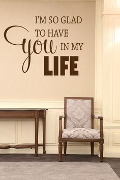 Im So Glad To Have You In My Life... Wall Sticker. http://walliv.com/im-so-glad-to-have-you-in-my-life-wall-sticker-decal