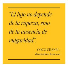 Saying by Coco Chanel                                                                                                                                                                                 Más