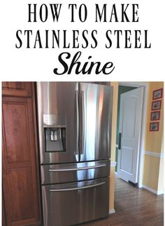 Discover the best ways to make your stainless steel really shine