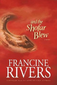 And The Shofar Blew = another great novel by Francine - have read all her novels
