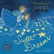 """SWEET DREAMS by Jewel includes her CD by the same name.  She relates an imagined tale to her sleeping child.  Recommended for babies & toddlers"" .... we haven't listened to this one, yet"